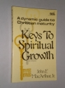 Keys to Spiritual Growth : Unlock the Door to Spiritual Maturity