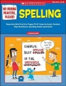 No Boring Practice, Please! Spelling: Reproducible Practice Pages PLUS Easy-to-Score Quizzes That Reinforce Spelling Rules and Skills