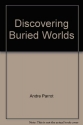 Discovering Buried Worlds