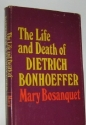 Life and Death of Dietrich Bonhoeffer