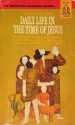 Daily life in the time of Jesus (A Ment...