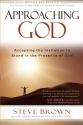 Approaching God: Accepting the Invitation to Stand in the Presence of God