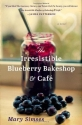 The Irresistible Blueberry Bakeshop & C...