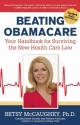 Beating Obamacare: Your Handbook for th...