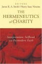 The Hermeneutics of Charity: Interpreta...