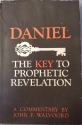Daniel: The Key to Prophetic Revelation: A Commentary