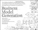 Business Model Generation: A Handbook f...