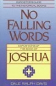 No Falling Words: Expositions of the Book of Joshua (Expositor's guide to the Historical books)