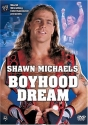 WWE: Shawn Michaels - Boyhood Dream