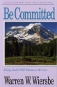 Be Committed (Ruth, Esther): Doing God's Will Whatever the Cost (The BE Series Commentary)