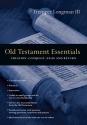 Old Testament Essentials: Creation, Conquest, Exile and Return (The Essentials Set)