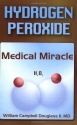 Hydrogen Peroxide: Medical Miracle