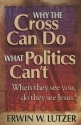 Why the Cross Can Do What Political Can't: When They See You Do They See Jesus?