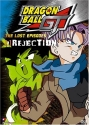 Dragon Ball GT - The Lost Episodes - Rejection