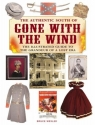 The Authentic South of Gone with the Wind: The Illustrated Guide to the Grandeur of a Lost Era