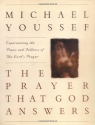 The Prayer that God Answers: Experience the Power and Fullness of the Lord's Prayer