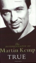 True: The Autobiography of Martin Kemp