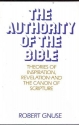 Authority of the Bible: Theories of Inspiration, Revelation and the Canon of Scripture