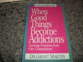When Good Things Become Addictions (The Recovery bookshelf)