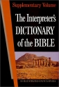 The Interpreter's Dictionary of the Bible: An Illustrated Encyclopedia (Supplementary Volume)