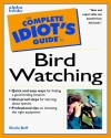 The Complete Idiot's Guide to Birdwatching