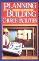 Planning and Building Church Facilities
