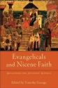 Evangelicals and Nicene Faith: Reclaiming the Apostolic Witness (Beeson Divinity Studies)