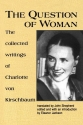 The Question of Woman: The Collected Wr...