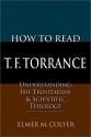 How to Read T.F. Torrance: Understandin...