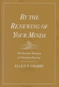 By the Renewing of Your Minds: The Past...