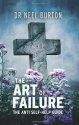 The The Art of Failure: The Anti Self-H...
