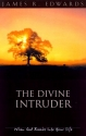 The Divine Intruder: When God Breaks Into Your Life