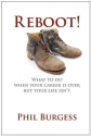 Reboot!: What to do when your career is...