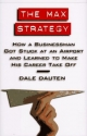 The Max Strategy: How A Buisnessman Got...