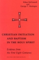 Christian Initiation and Baptism in the Holy Spirit: Second Revised Edition (Michael Glazier Books)
