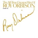 The All-Time Greatest Hits of Roy Orbison, Vol.2