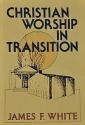 Christian Worship in Transition