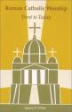 Roman Catholic Worship: Trent to Today (Pueblo Books)
