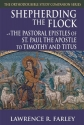 Shepherding the Flock: The Pastoral Epistles of Saint Paul the Apostle to Timothy and to Titus (The Orthodox Bible Study Companion Series)