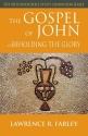 The Gospel of John: Beholding the Glory (Orthodox Bible Study Companion)