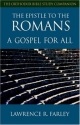 The Epistle to the Romans: A Gospel For All (Orthodox Bible Study Companion)