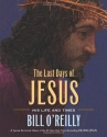 The Last Days of Jesus: His Life and Ti...