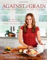 Against All Grain: Delectable Paleo Rec...