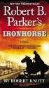 Robert B. Parker's Ironhorse (A Cole an...