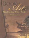 Book + Art: Handcrafting Artists' Books...