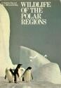 Wildlife of the Polar Regions (Wildlife habitat series)