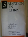Salvation in Christ: A Lutheran-Orthodo...