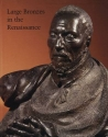 Large Bronzes in the Renaissance (Studies in the History of Art Series)