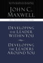 Developing the Leader Within You / Developing the Leaders Around You (Signature Edition, 2 Best-selling Books in 1 Volume)