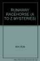 Runaway Racehorsee (A TO Z MYSTERIES)